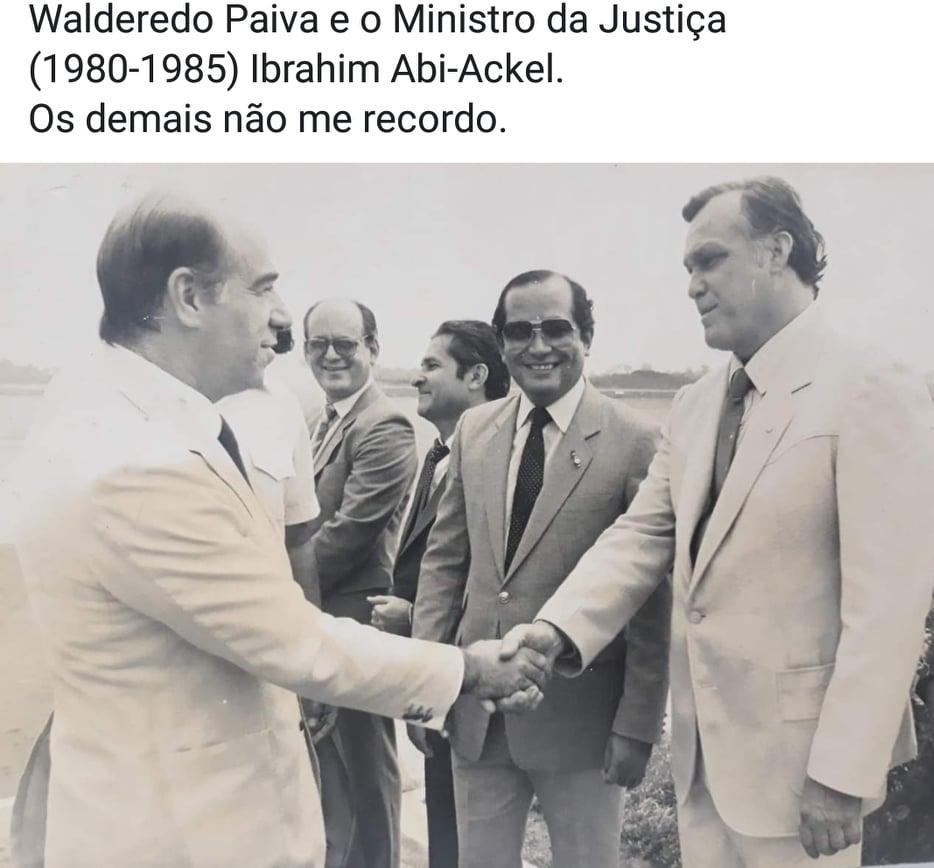 Ministro da Justiça Ibrahim Abi-Ackel e Walderedo Paiva