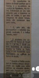 ASSALTO AO BANCO DO BRASIL DE PORTO VELHO – Considerado na época o maior assalto a banco no Brasil em volume de dinheiro.